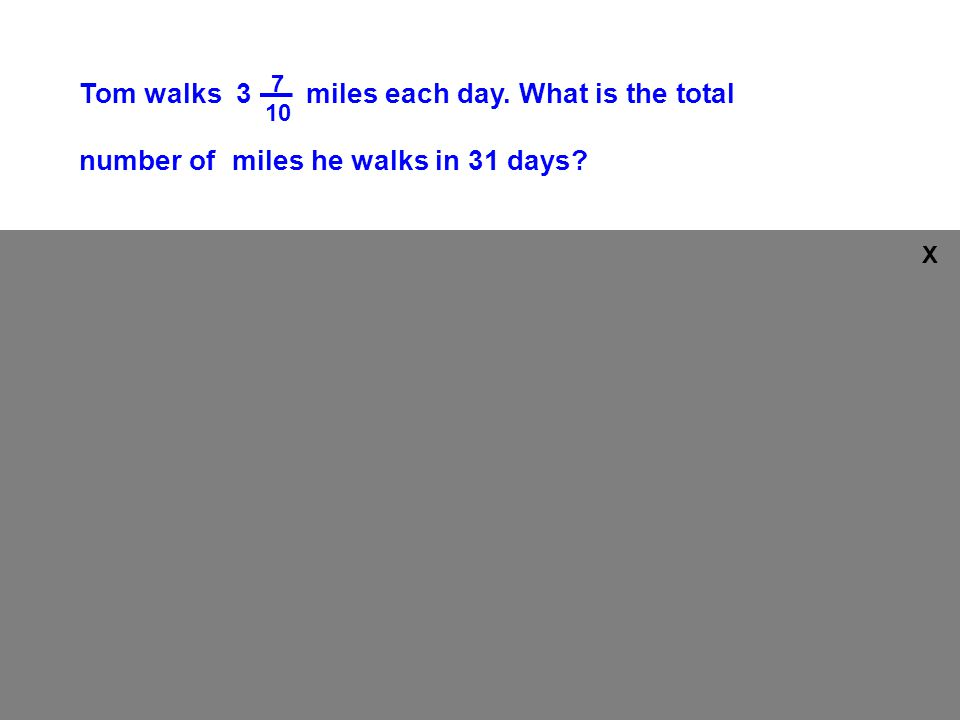 x miles each day for Tom walks 3 miles each day.