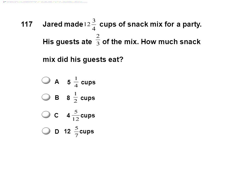 Jared made cups of snack mix for a party.His guests ate of the mix.