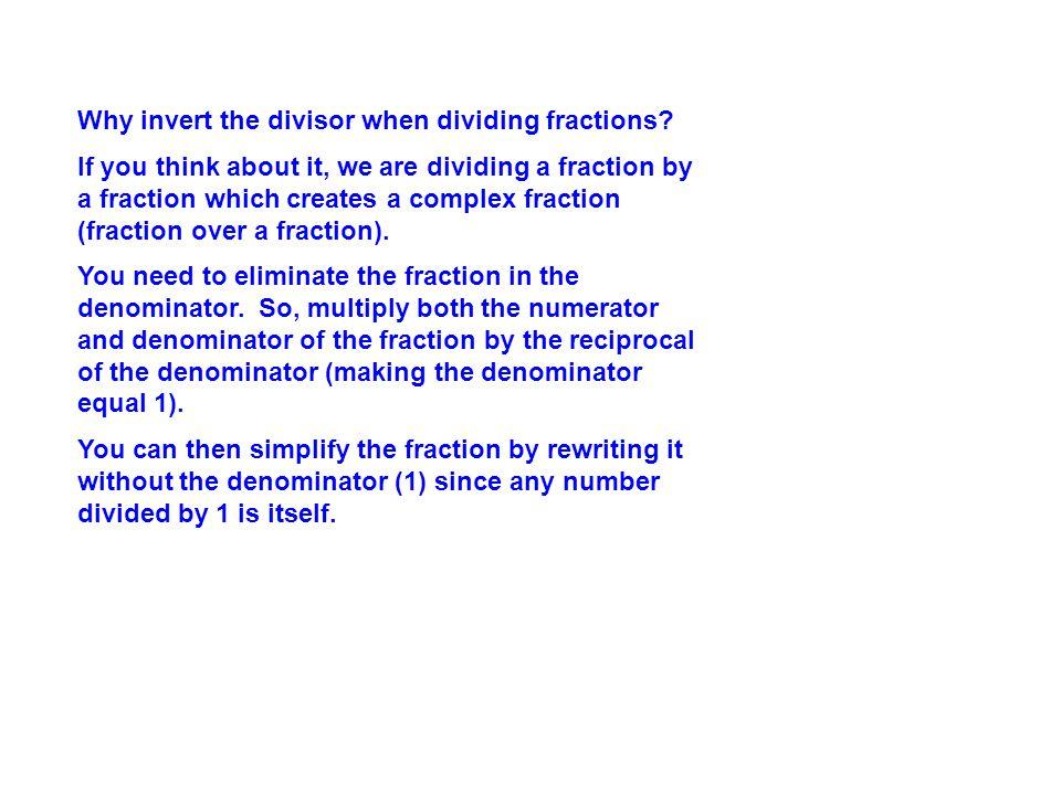 Why invert the divisor when dividing fractions.