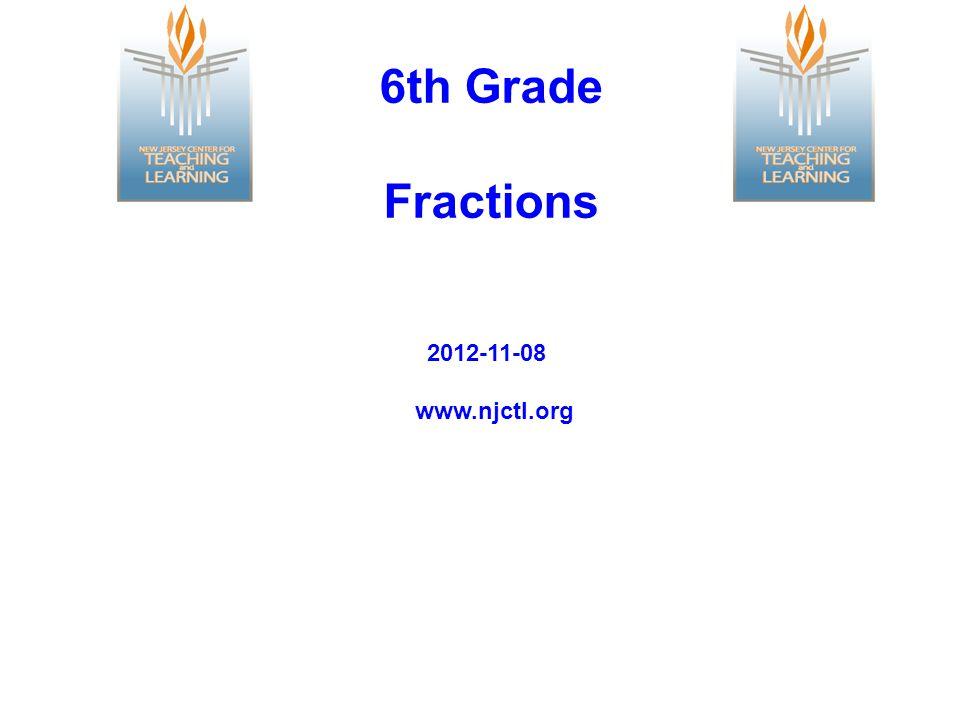 6th Grade Fractions www.njctl.org 2012-11-08