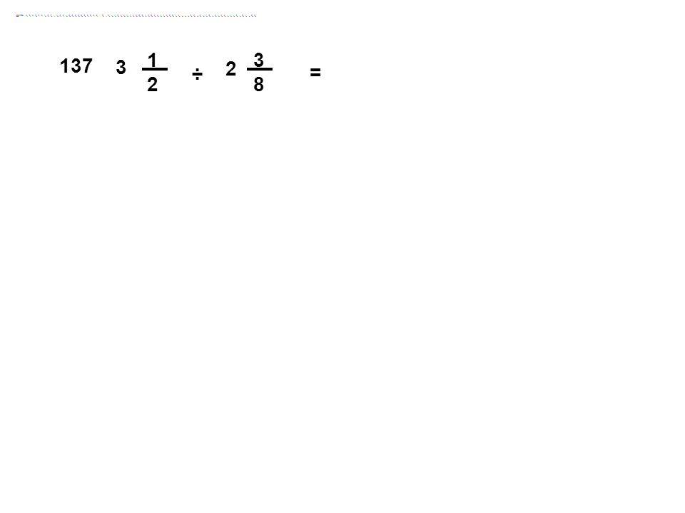 1212 3 3 8 2 = 137 ÷
