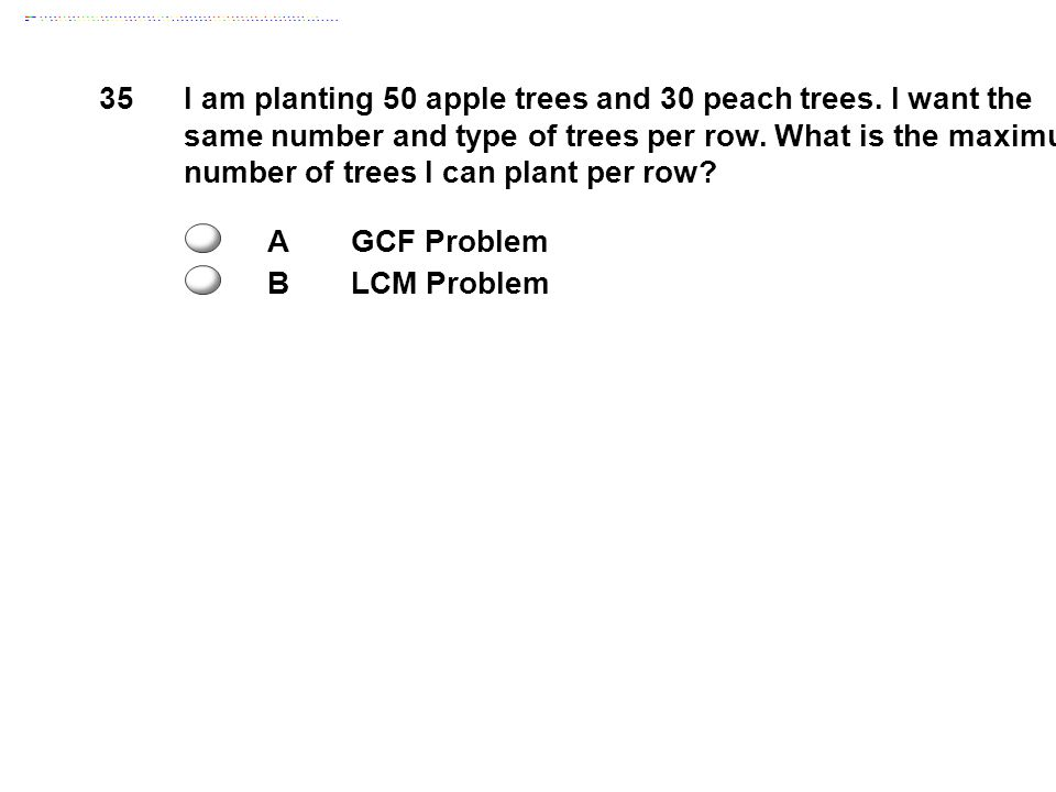 35I am planting 50 apple trees and 30 peach trees.