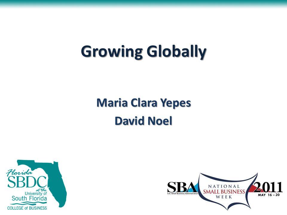 Growing Globally Maria Clara Yepes David Noel