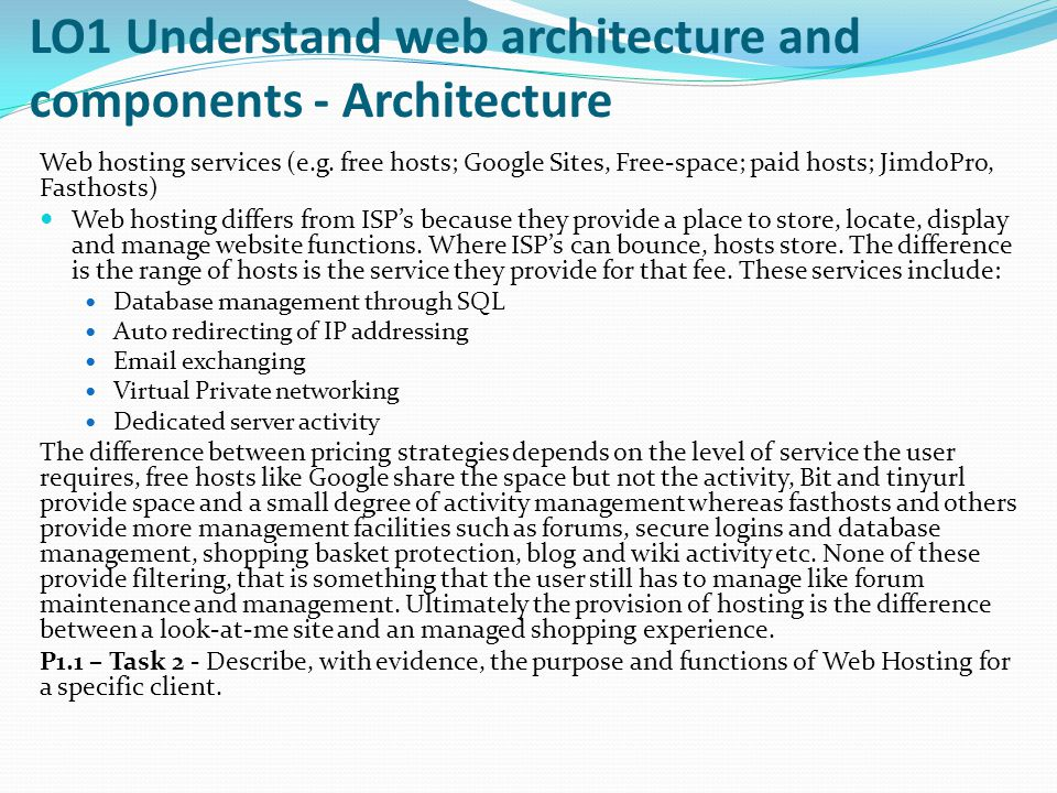 LO1 Understand web architecture and components - Architecture Web hosting services (e.g.