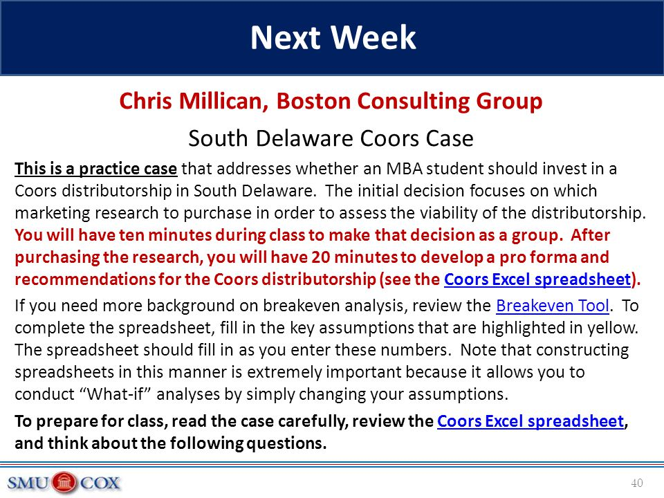 Chris Millican, Boston Consulting Group South Delaware Coors Case This is a practice case that addresses whether an MBA student should invest in a Coo