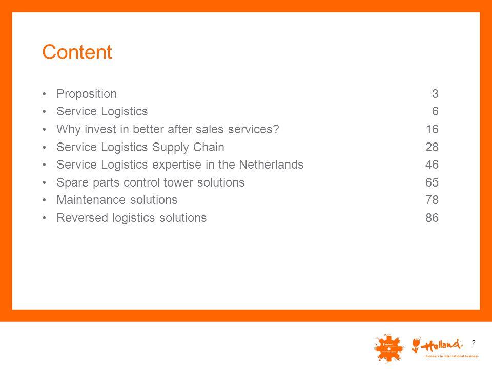 Content Proposition Service Logistics Why invest in better after sales services? Service Logistics Supply Chain Service Logistics expertise in the Net