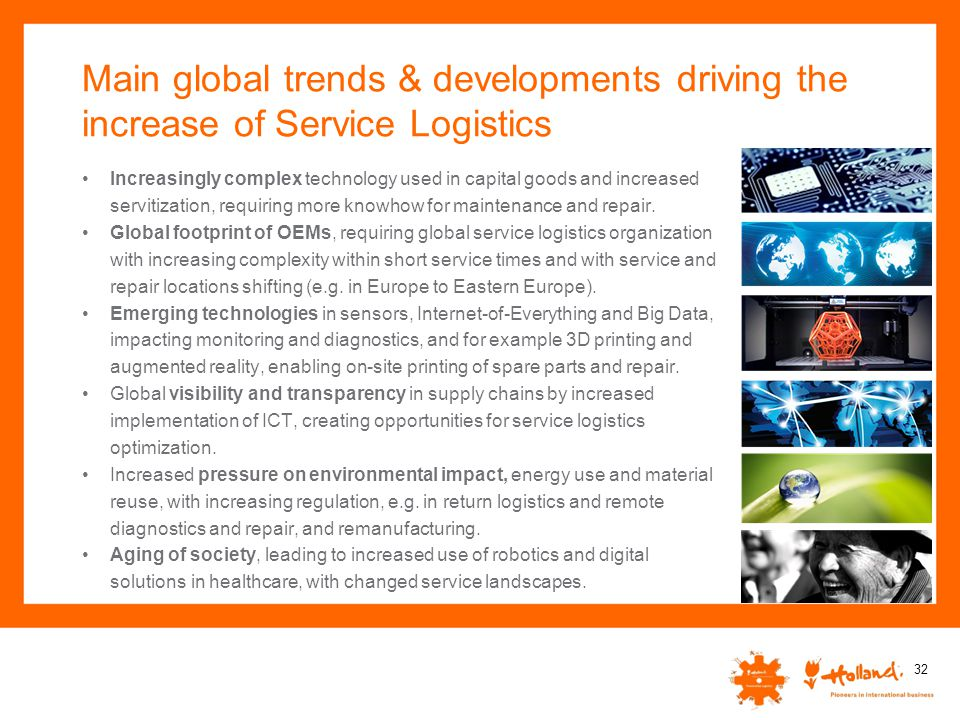 Main global trends & developments driving the increase of Service Logistics Increasingly complex technology used in capital goods and increased servit