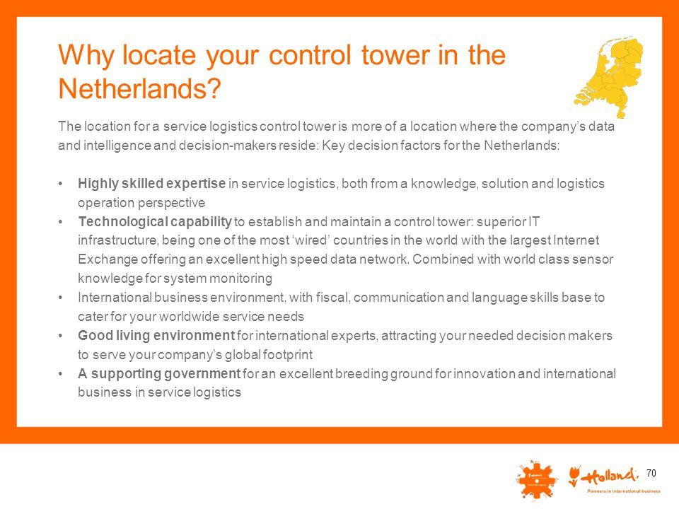 Why locate your control tower in the Netherlands? The location for a service logistics control tower is more of a location where the company's data an