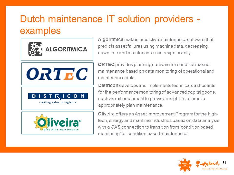 Dutch maintenance IT solution providers - examples Algoritmica makes predictive maintenance software that predicts asset failures using machine data,