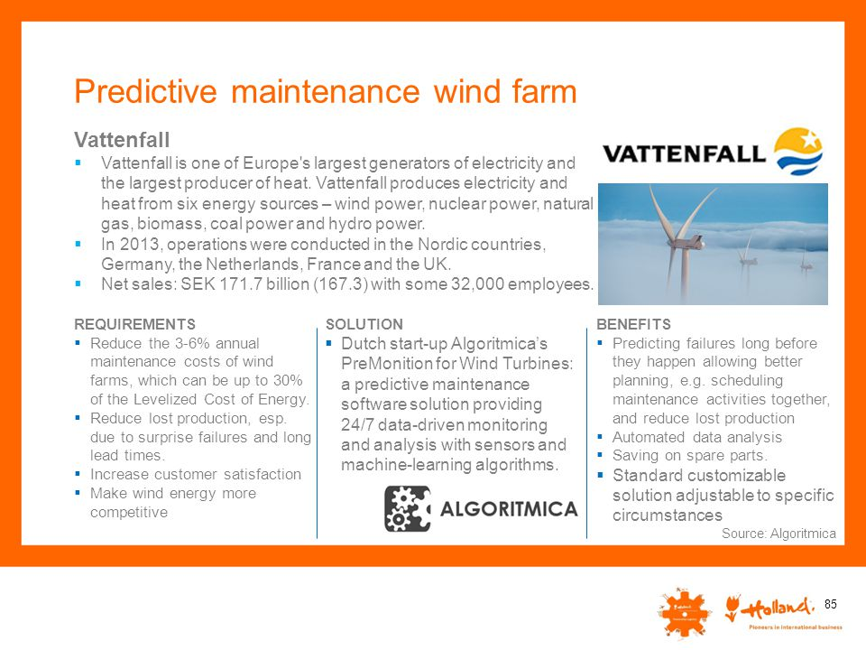 Predictive maintenance wind farm 85 Vattenfall  Vattenfall is one of Europe's largest generators of electricity and the largest producer of heat. Vat