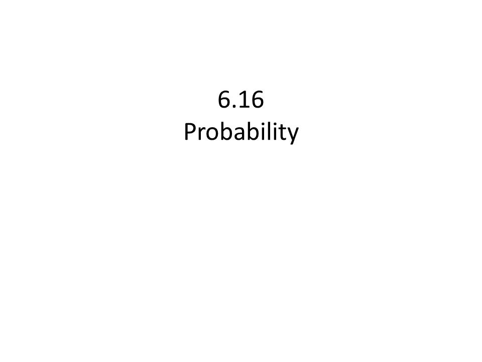 6.16 Probability