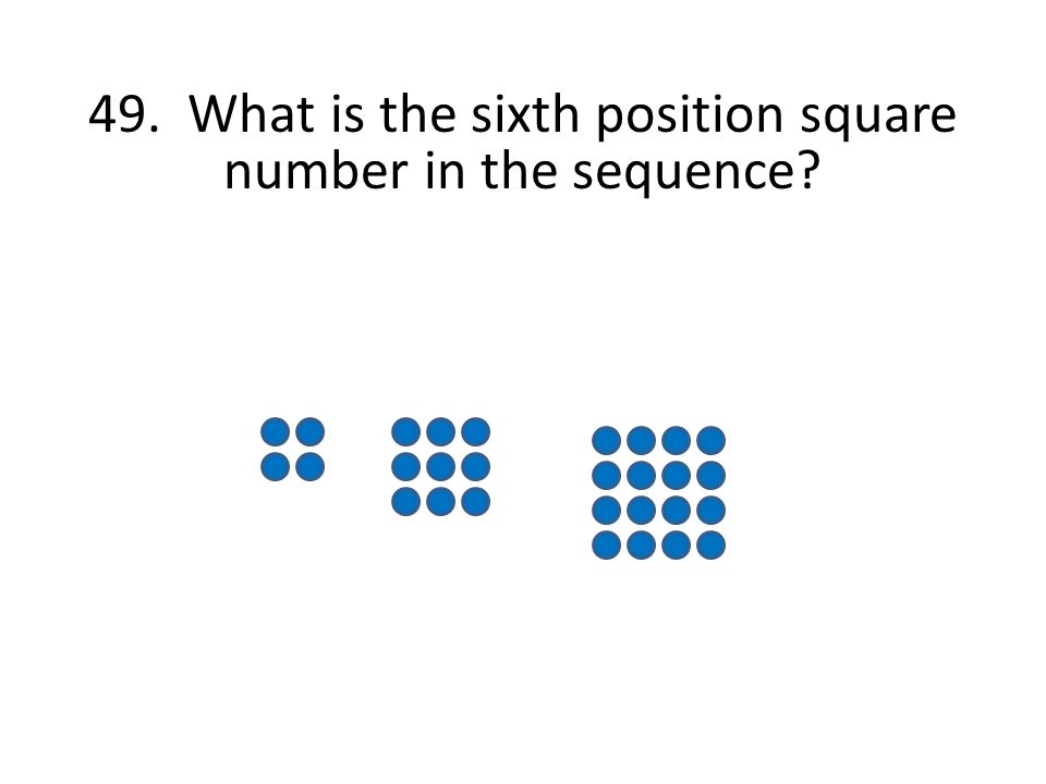 49. What is the sixth position square number in the sequence