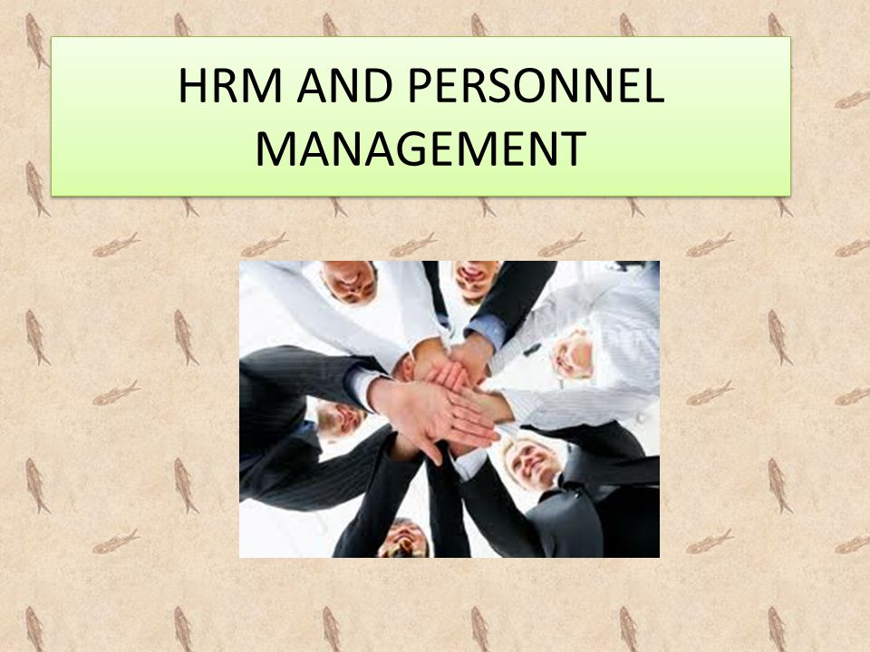 HRM AND PERSONNEL MANAGEMENT