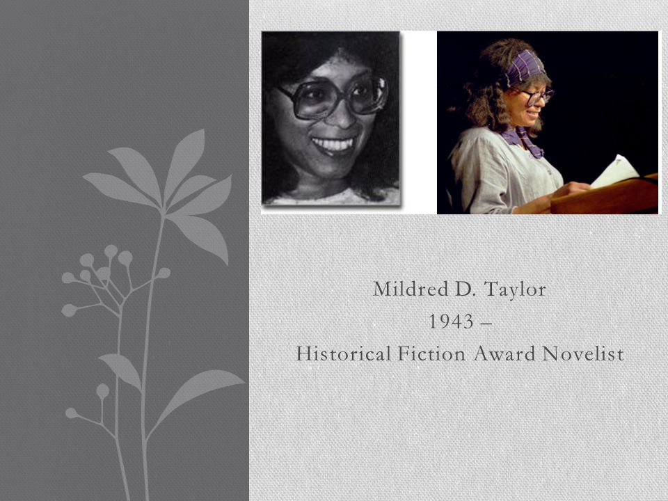 Mildred D. Taylor 1943 – Historical Fiction Award Novelist