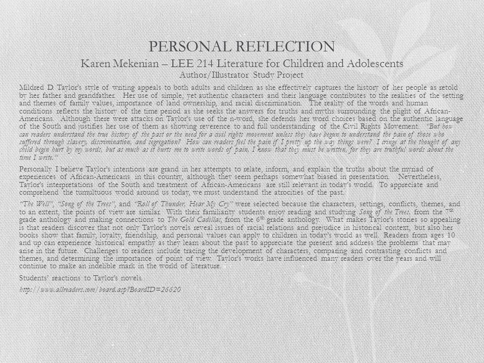 PERSONAL REFLECTION Karen Mekenian – LEE 214 Literature for Children and Adolescents Author/Illustrator Study Project Mildred D. Taylor's style of wri