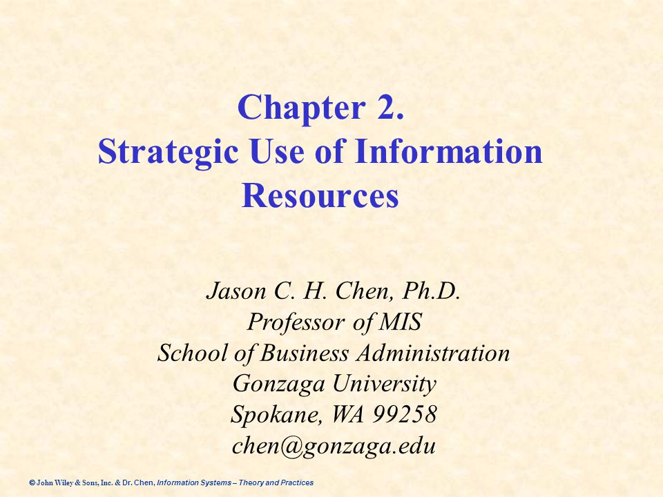 Dr. Chen, Information Systems – Theory and Practices  John Wiley & Sons, Inc. & Dr. Chen, Information Systems – Theory and Practices Chapter 2. Stra