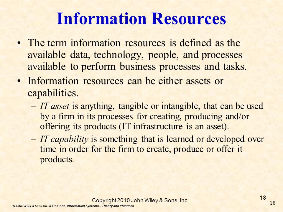 Dr. Chen, Information Systems – Theory and Practices  John Wiley & Sons, Inc. & Dr. Chen, Information Systems – Theory and Practices 18 Copyright 20