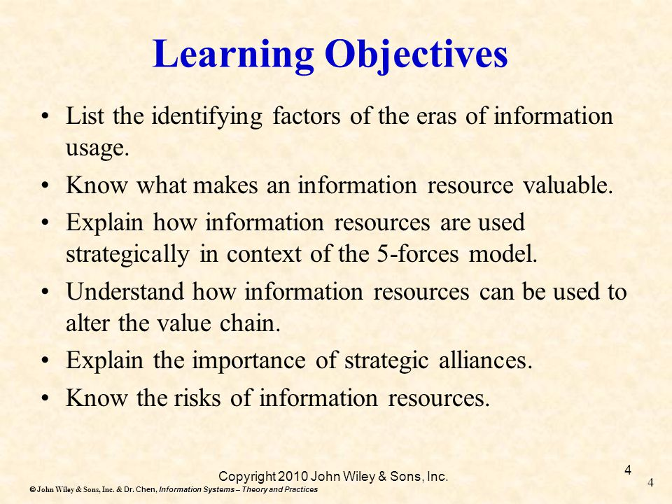 Dr. Chen, Information Systems – Theory and Practices  John Wiley & Sons, Inc. & Dr. Chen, Information Systems – Theory and Practices 4 Copyright 201