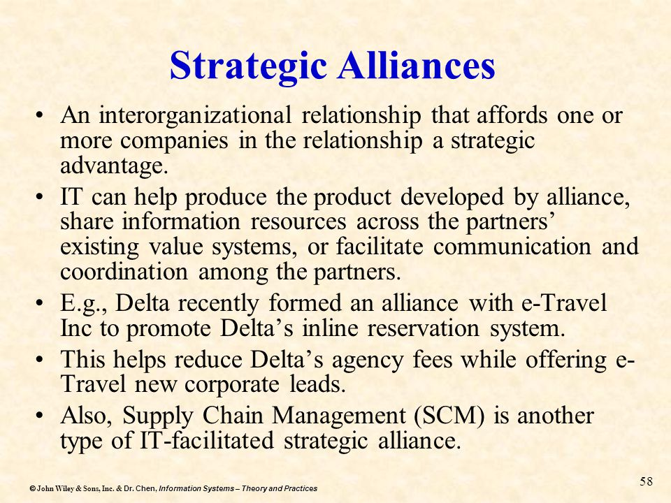 Dr. Chen, Information Systems – Theory and Practices  John Wiley & Sons, Inc. & Dr. Chen, Information Systems – Theory and Practices 58 Strategic Al