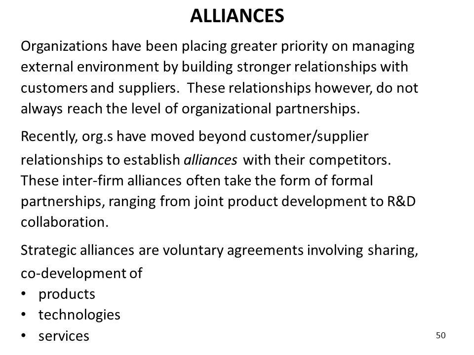 50 ALLIANCES Organizations have been placing greater priority on managing external environment by building stronger relationships with customers and s