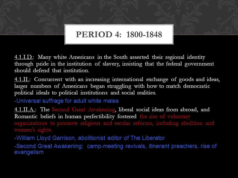 4.1.I.D.: Many white Americans in the South asserted their regional identity through pride in the institution of slavery, insisting that the federal g