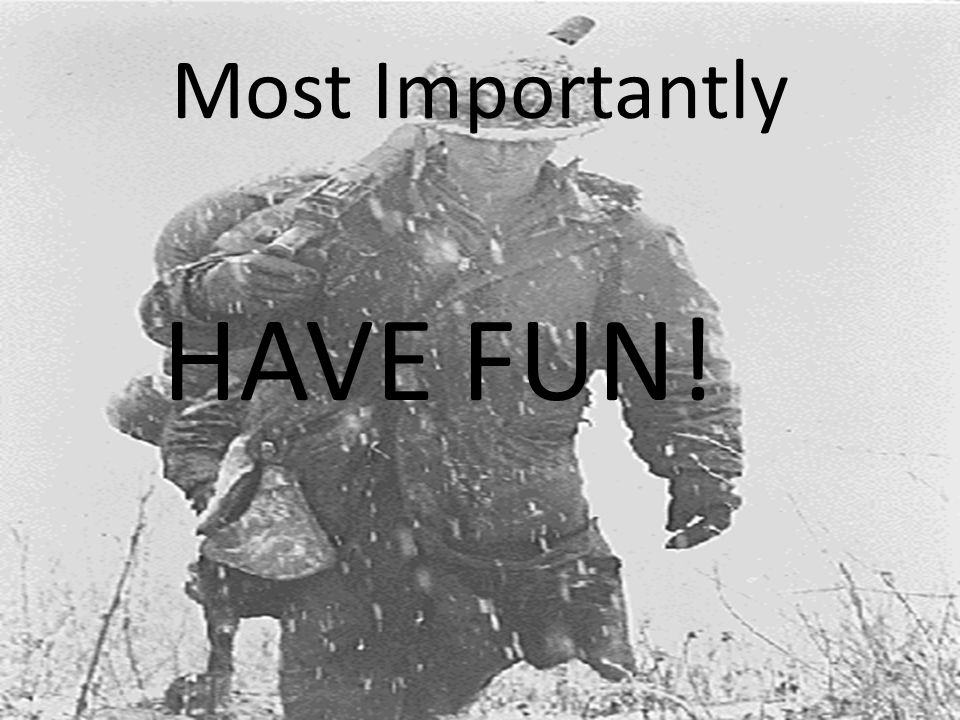 Most Importantly HAVE FUN!