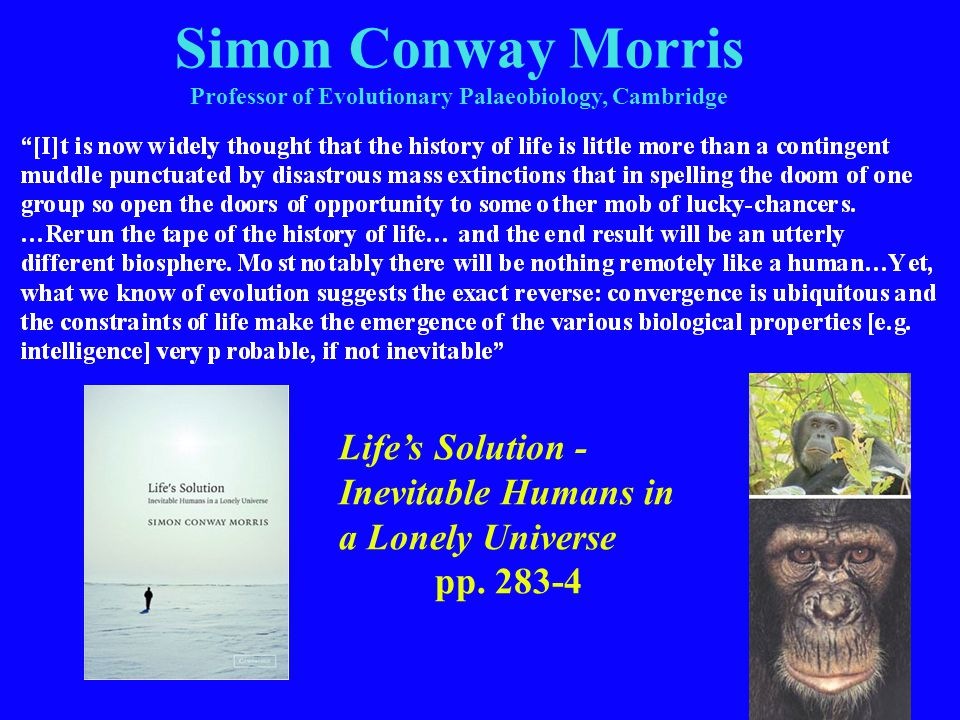 Simon Conway Morris Professor of Evolutionary Palaeobiology, Cambridge Life's Solution - Inevitable Humans in a Lonely Universe pp.