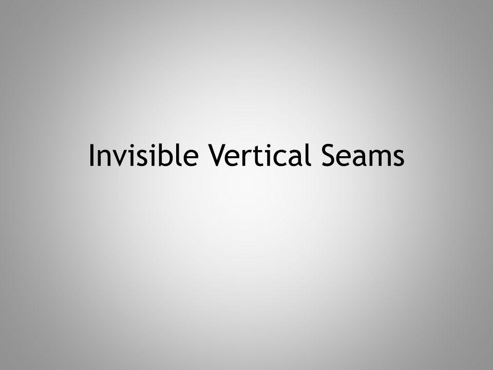 Invisible Vertical Seams