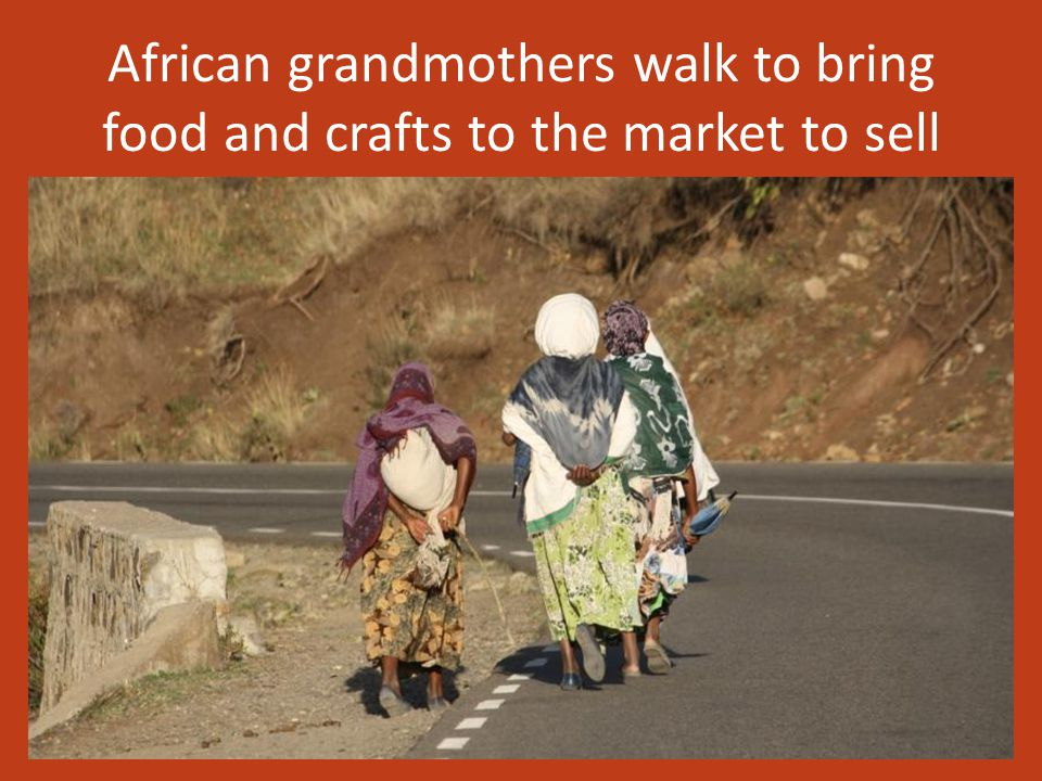 African grandmothers walk to bring food and crafts to the market to sell