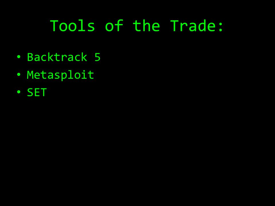 Tools of the Trade: Backtrack 5 Metasploit SET