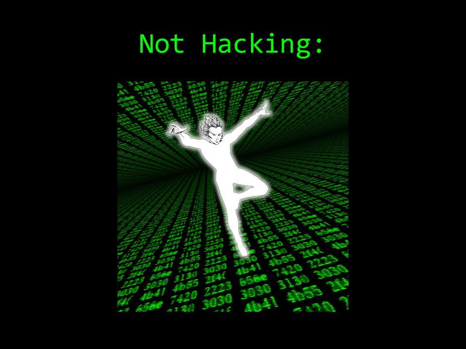 Not Hacking:
