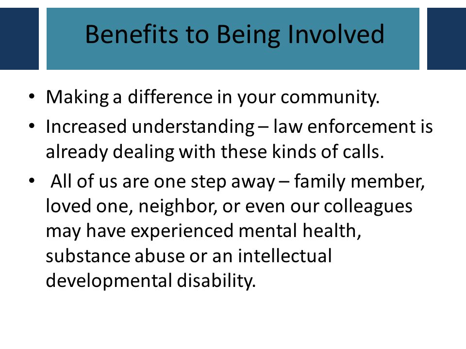 Benefits to Being Involved Making a difference in your community.