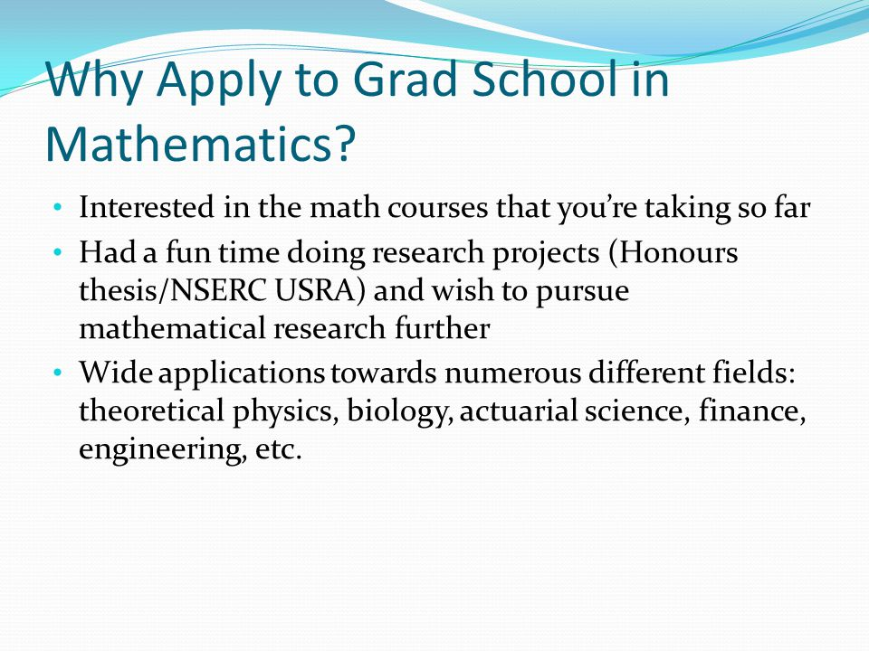 Why Apply to Grad School in Mathematics.