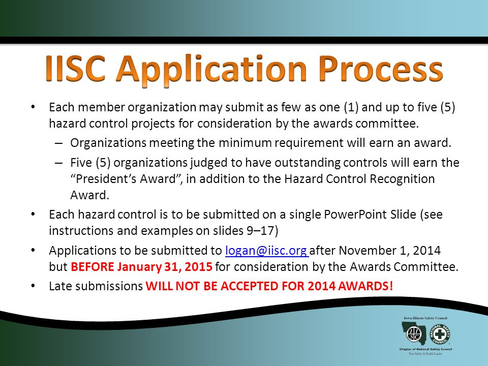 Each member organization may submit as few as one (1) and up to five (5) hazard control projects for consideration by the awards committee.