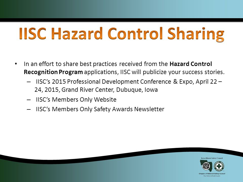 One PowerPoint slide per hazard control Any layout, you can: – Include pictures (before & after) – BRIEF descriptions of the hazard and benefit from control – SHOW HOW UNIQUE YOUR PROJECT IS.