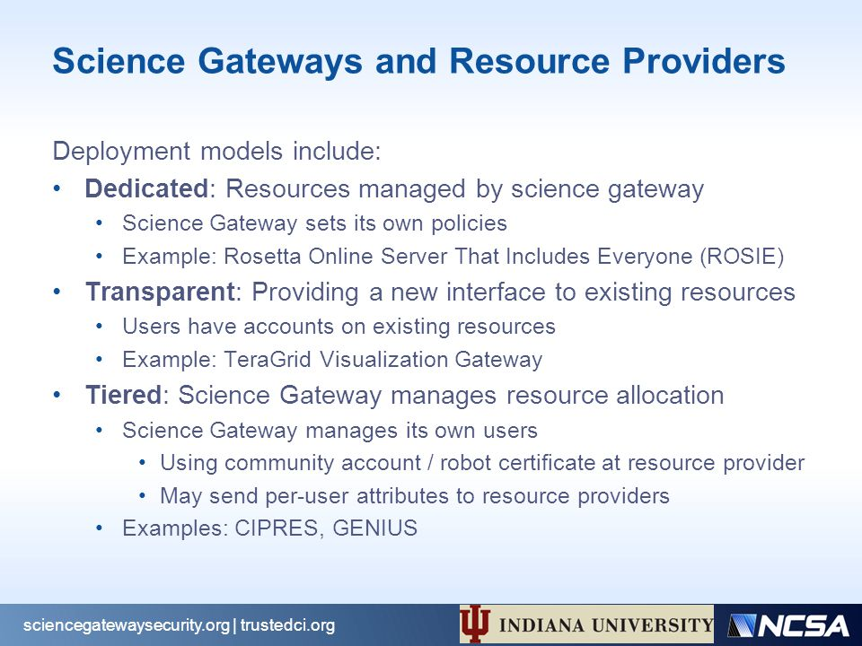 TeraGrid Science Gateway AAAA Model (2005) sciencegatewaysecurity.org | trustedci.org http://dx.doi.org/10.1145/1838574.1838576