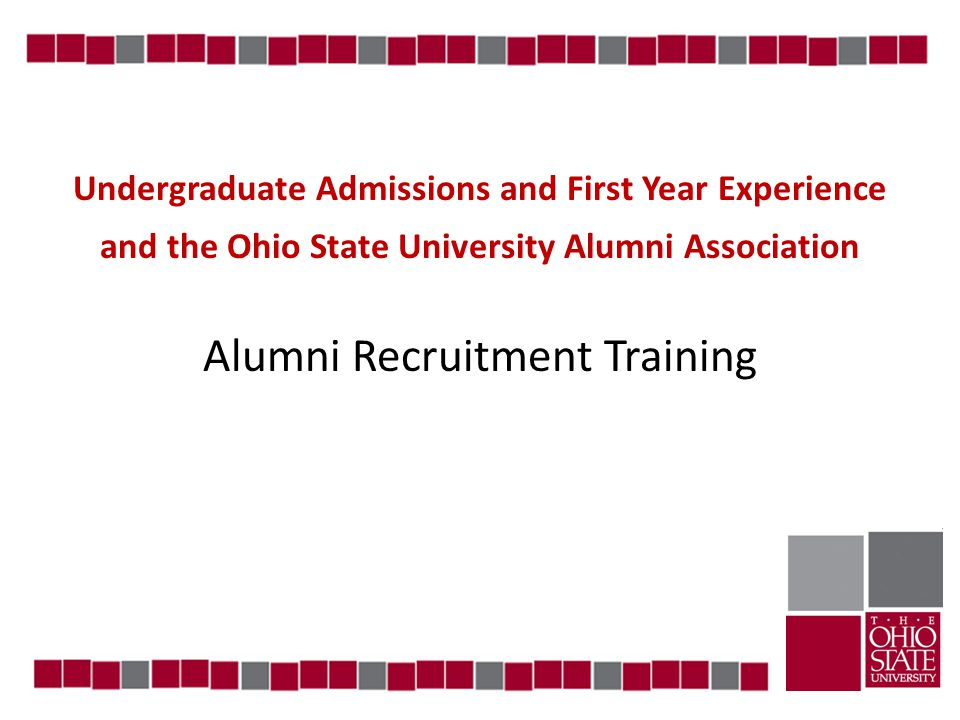 Undergraduate Admissions and First Year Experience and the Ohio State University Alumni Association Alumni Recruitment Training