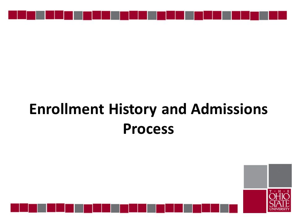 Enrollment History and Admissions Process