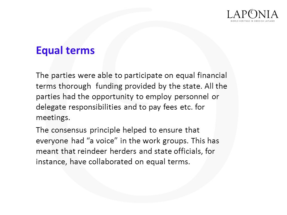 Equal terms The parties were able to participate on equal financial terms thorough funding provided by the state.
