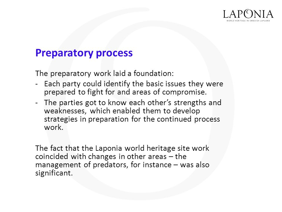 Preparatory process The preparatory work laid a foundation: -Each party could identify the basic issues they were prepared to fight for and areas of compromise.
