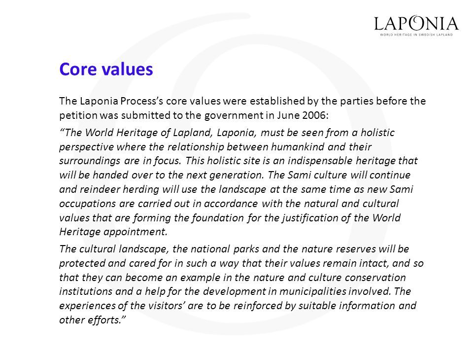 """Core values The Laponia Process's core values were established by the parties before the petition was submitted to the government in June 2006: """"The W"""