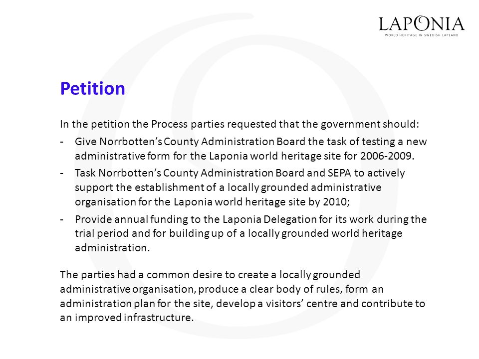 Petition In the petition the Process parties requested that the government should: -Give Norrbotten's County Administration Board the task of testing