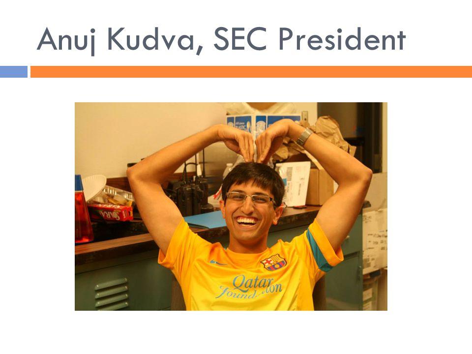 Anuj Kudva, SEC President