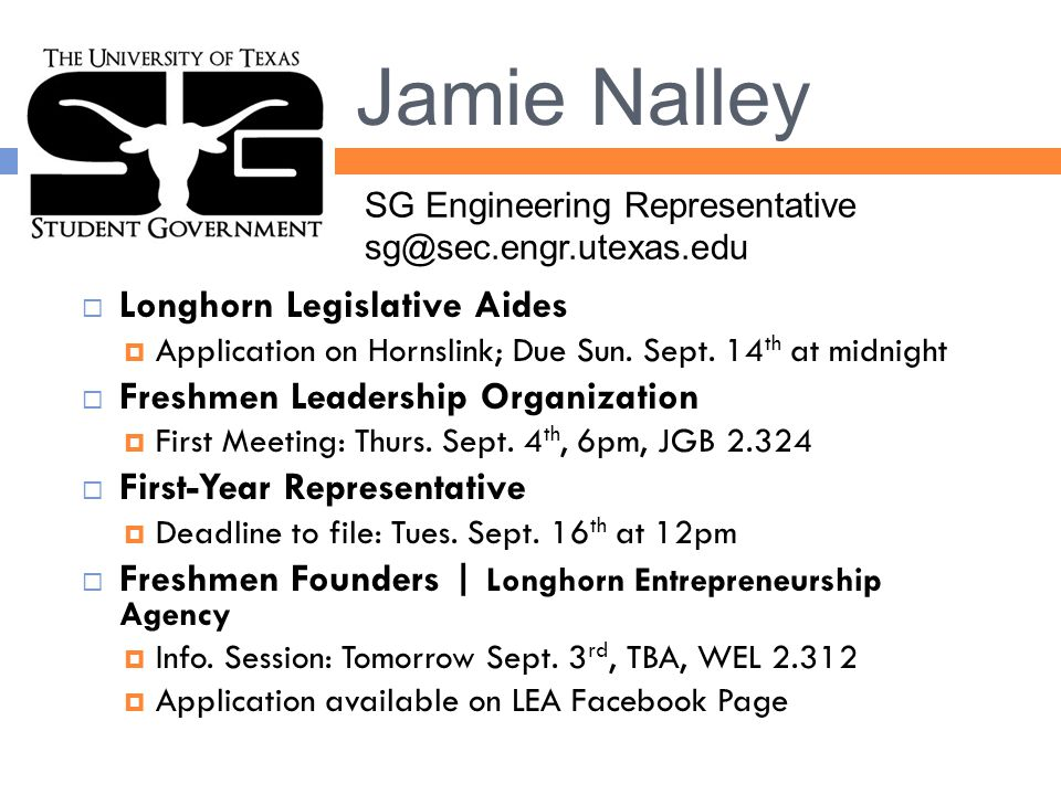 Jamie Nalley  Longhorn Legislative Aides  Application on Hornslink; Due Sun.