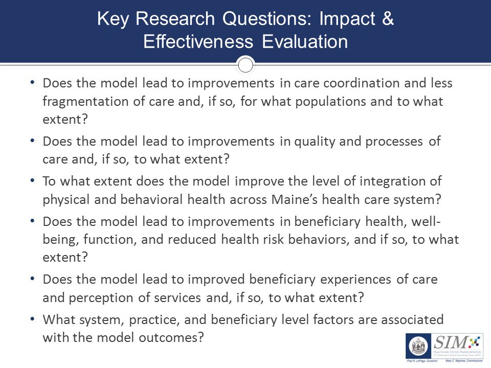 """""""Nothing About Us, Without Us"""" Key Research Questions: Impact & Effectiveness Evaluation Does the model lead to improvements in care coordination and"""