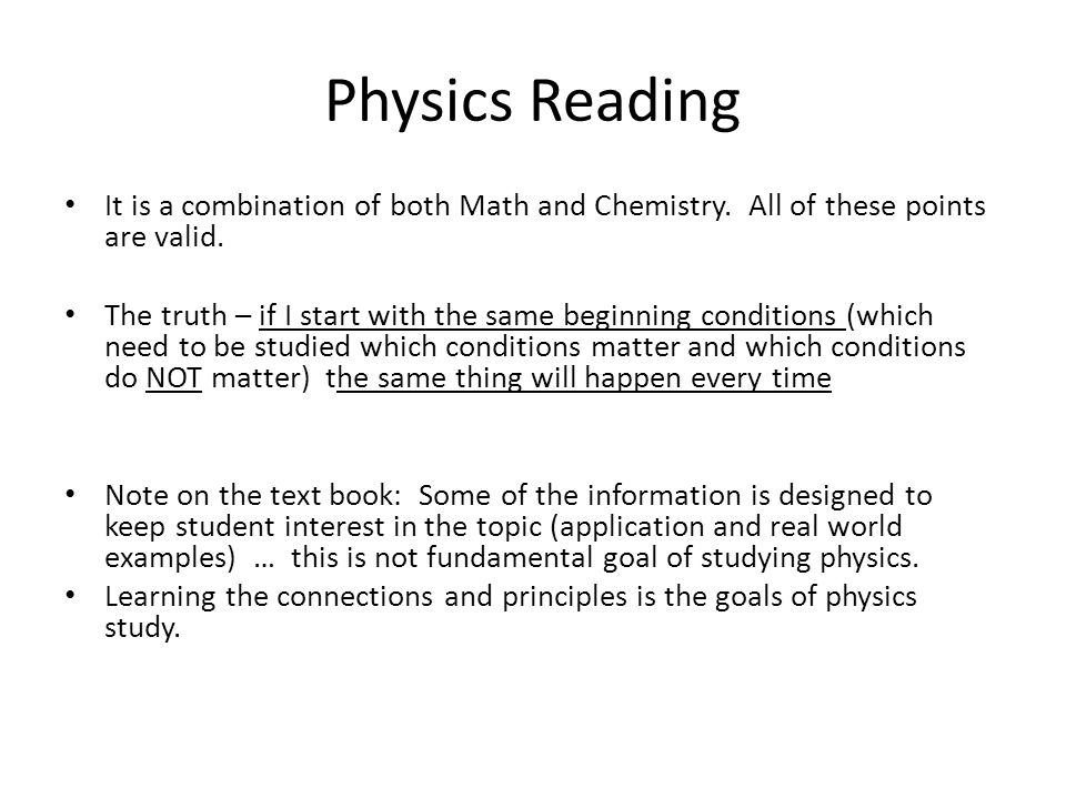 Physics Reading It is a combination of both Math and Chemistry.