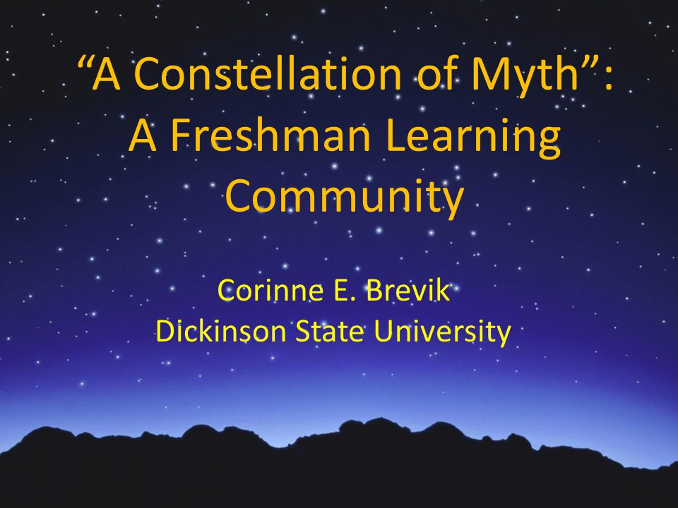 A Constellation of Myth : A Freshman Learning Community Corinne E.