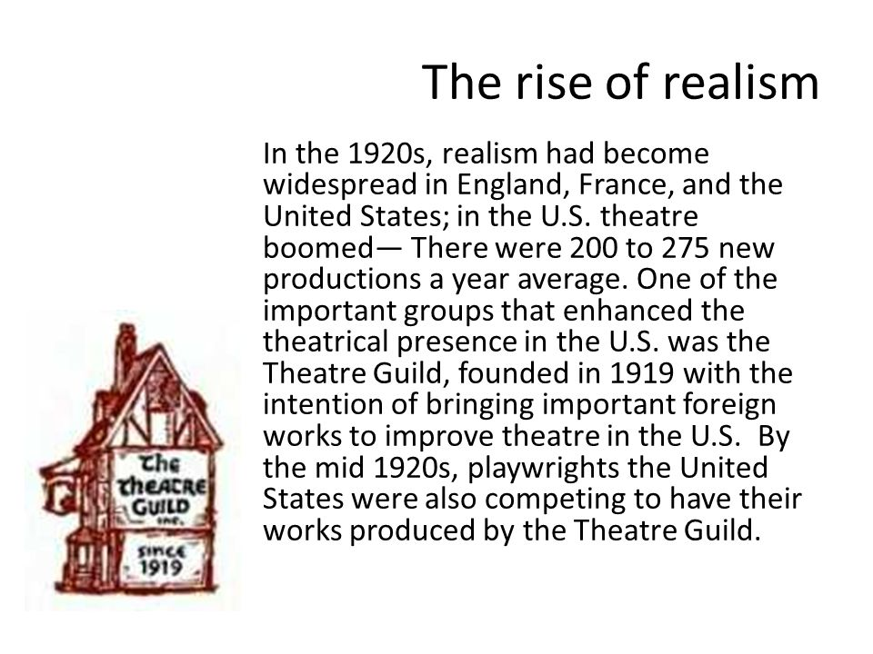 The rise of realism In the 1920s, realism had become widespread in England, France, and the United States; in the U.S.