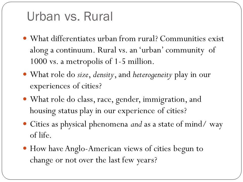 Urban vs. Rural What differentiates urban from rural.
