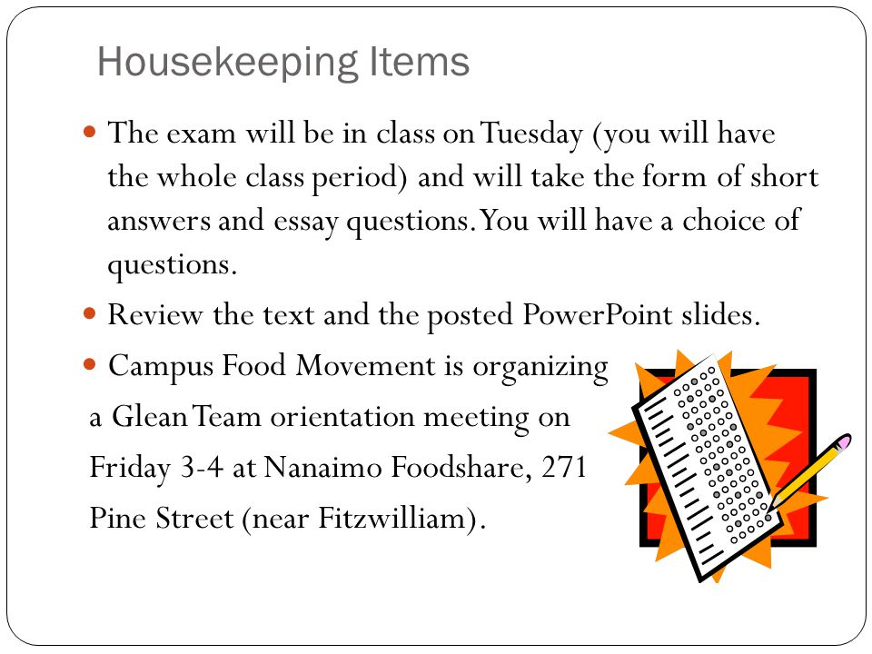 Housekeeping Items The exam will be in class on Tuesday (you will have the whole class period) and will take the form of short answers and essay quest